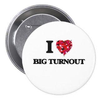 I love Big Turnout 7.5 Cm Round Badge