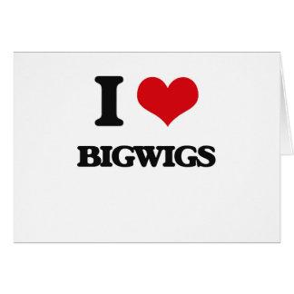 I Love Bigwigs Cards