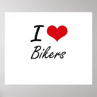 I Love Bikers Artistic Design Poster