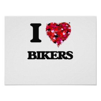 I Love Bikers Poster