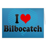 I love Bilbocatch Greeting Card