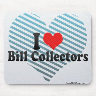 I Love Bill Collectors Mousepads