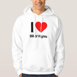 i love bill of rights hooded pullovers