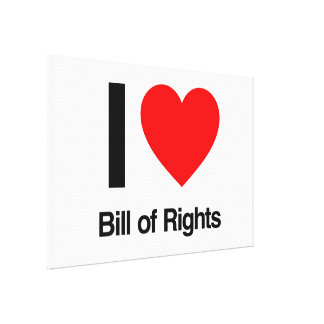 i love bill of rights stretched canvas print