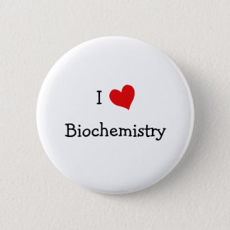 I Love Biochemistry 6 Cm Round Badge