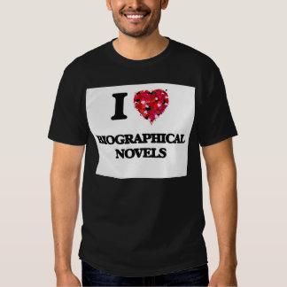I Love Biographical Novels T Shirts