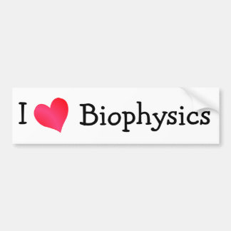 I Love Biophysics Bumper Sticker