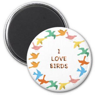 I love birds 6 cm round magnet