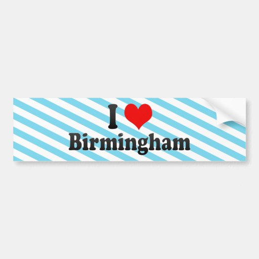 I Love Birmingham, United Kingdom Bumper Sticker