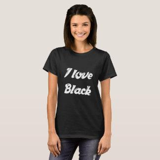 I love Black typography statement T-Shirt