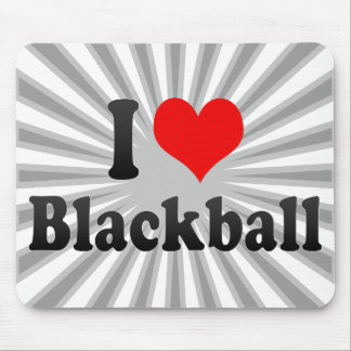 I love Blackball Mouse Pads