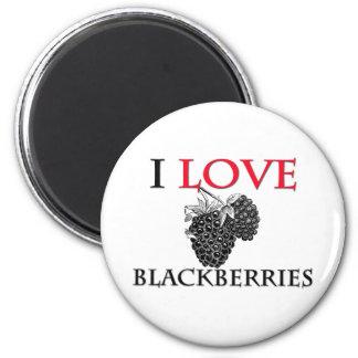 I Love Blackberries Magnet
