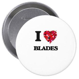 I Love Blades 10 Cm Round Badge