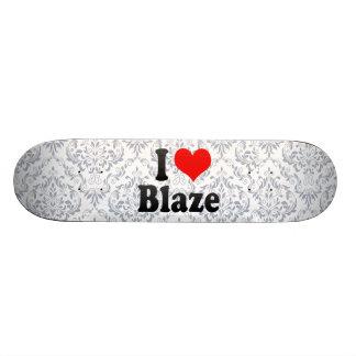 I love Blaze Custom Skate Board