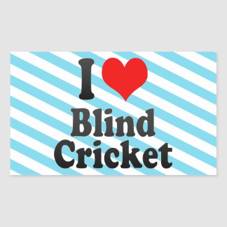 I love Blind Cricket Rectangle Stickers