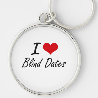 I Love Blind Dates Artistic Design Silver-Colored Round Key Ring