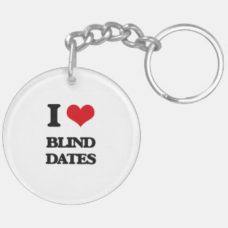 I Love Blind Dates Keychains