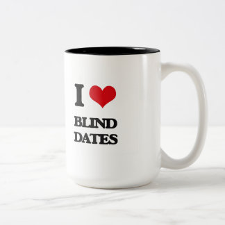 I Love Blind Dates Mugs