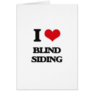 I Love Blind Siding Greeting Card