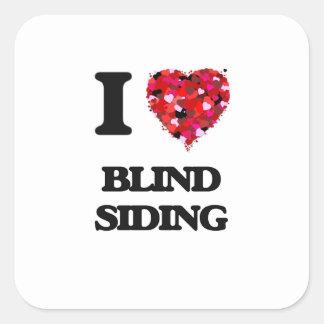 I Love Blind Siding Square Sticker
