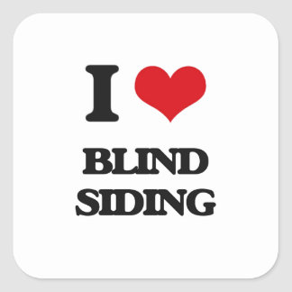 I Love Blind Siding Square Stickers