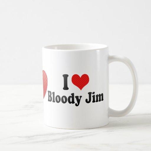 I Love Bloody Jim Coffee Mug