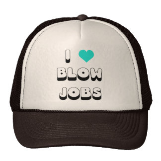I Love Blow Jobs Hats