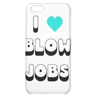 I Love Blow Jobs iPhone 5C Covers