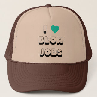 I Love Blow Jobs Trucker Hat