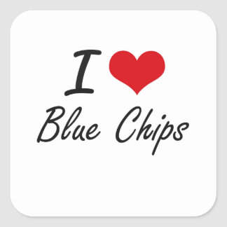I Love Blue Chips Artistic Design Square Sticker