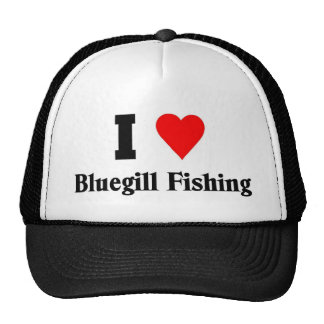 I love Bluegill Fishing Mesh Hats