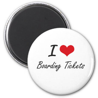 I Love Boarding Tickets Artistic Design 6 Cm Round Magnet