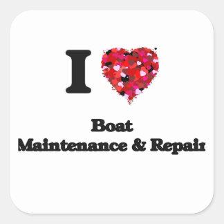 I Love Boat Maintenance & Repair Square Sticker