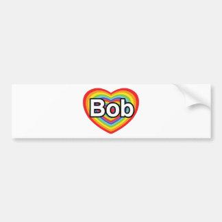 I love Bob: rainbow heart Bumper Sticker