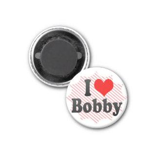 I love Bobby Magnet