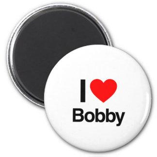 i love bobby magnets