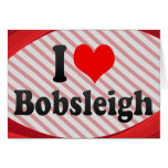 I love Bobsleigh Greeting Card
