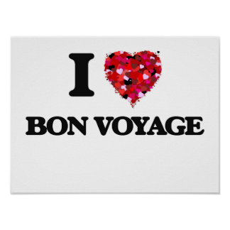 I Love Bon Voyage Poster