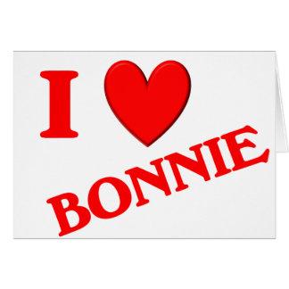 I Love Bonnie Greeting Card