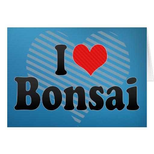 I Love Bonsai Greeting Cards