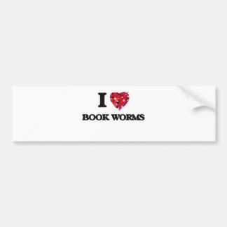 I Love Book Worms Bumper Sticker
