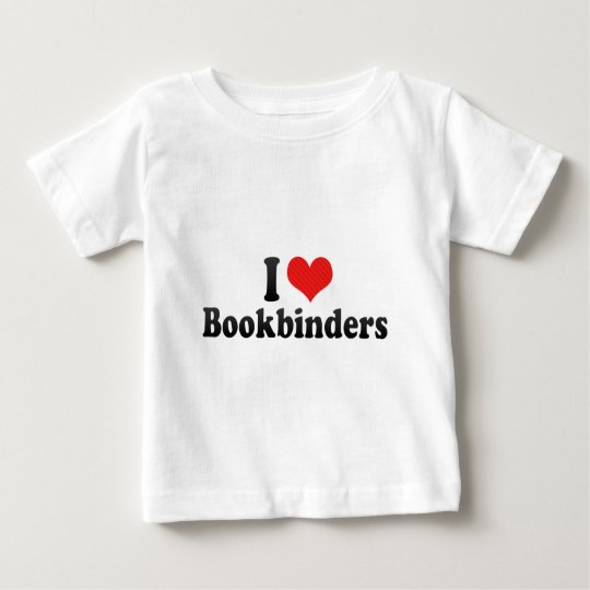 I Love Bookbinders Baby T-Shirt