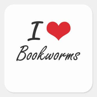 I Love Bookworms Artistic Design Square Sticker