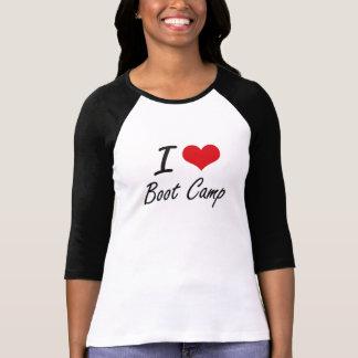 I Love Boot Camp Artistic Design T-shirt