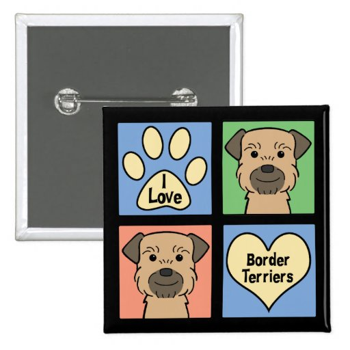 I Love Border Terriers Pins