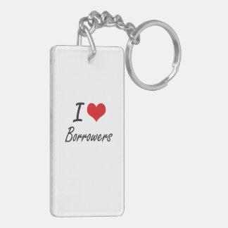 I Love Borrowers Artistic Design Double-Sided Rectangular Acrylic Key Ring