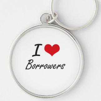 I Love Borrowers Artistic Design Silver-Colored Round Key Ring