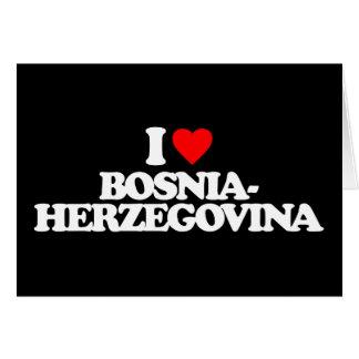 I LOVE BOSNIA-HERZEGOVINA GREETING CARD