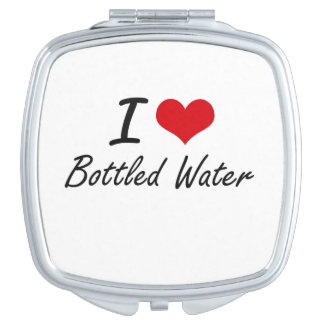 I love Bottled Water Compact Mirror