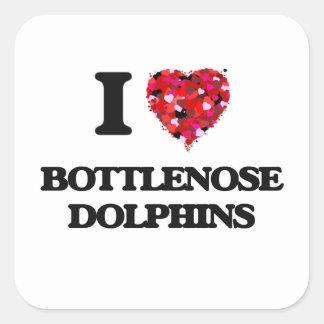 I love Bottlenose Dolphins Square Sticker